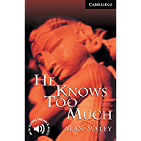 He Knows Too Much Level 6 (Cambridge English Readers) (English Edition)