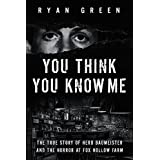 You Think You Know Me: The True Story of Herb Baumeister and the Horror at Fox Hollow Farm (True Crime)