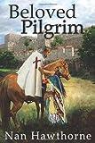 Beloved Pilgrim, Nan Hawthorne, 098339850X