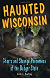 Haunted Wisconsin, Linda S. Godfrey, 0811736369