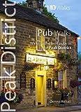 Pub Walks - Walks to the best pubs in the Peak District (Peak District: Top 10 Walks)