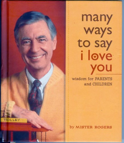 Many Ways to Say I Love You (Wisdom for Parents and Children)