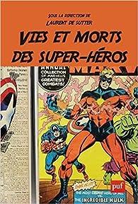 Vies et morts des super-héros par Aurélien Lemant