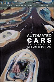 AUTOMATED CARS PROPHESIED BY WILLIAM BRANHAM