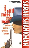 I Still Miss My Man but My Aim Is Getting Better, Sarah Shankman, 0671897500
