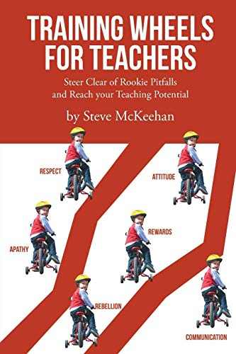 - Training Wheels for Teachers: Steer Clear of Rookie Pitfalls and Reach your Teaching Potential