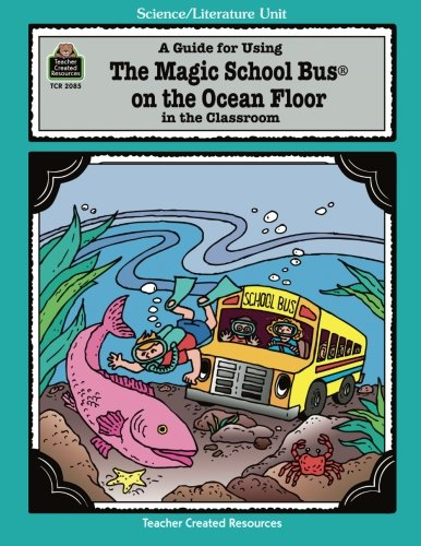 A Guide for Using The Magic School Bus.. On the Ocean Floor in the (Ocean Unit Study)