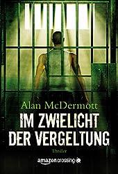 Im Zwielicht der Vergeltung (German Edition)