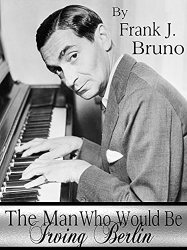 Who Wrote White Christmas.The Man Who Would Be Irving Berlin