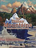 Front cover for the book The Disney Mountains: Imagineering At Its Peak by Jason Surrell