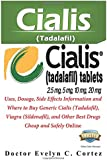 CIALIS (Tadalafil): Uses, Dosage, Side Effects Information and Where to Buy Generic Cialis (Tadalafil), Viagra (Sildenafil), and Other Best Drugs Cheap and Safely Online