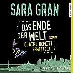 Das Ende der Welt: Claire DeWitt ermittelt | Sara Gran