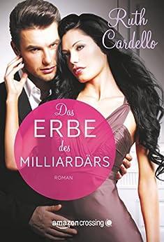 Das Erbe des Milliardärs (German Edition) by [Cardello, Ruth]