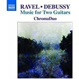 Ravel & Debussy: Music for Two Guitars