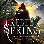 Rebel Spring: A Falling Kingdoms Novel, Book 2   Morgan Rhodes