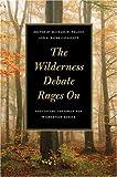 The Wilderness Debate Rages On