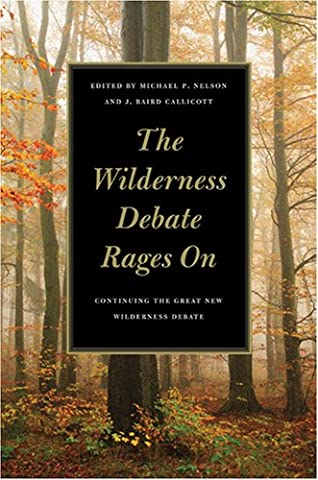 The Wilderness Debate Rages On: Continuing the Great New Wilderness Debate (David Nelson Smith)