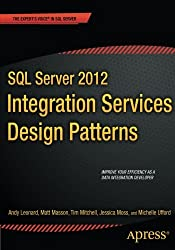 SQL Server 2012 Integration Services Design Patterns (Expert's Voice in SQL Server)