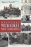 Historic Milwaukee Public Schoolhouses, Robert Tanzilo, 1609497805