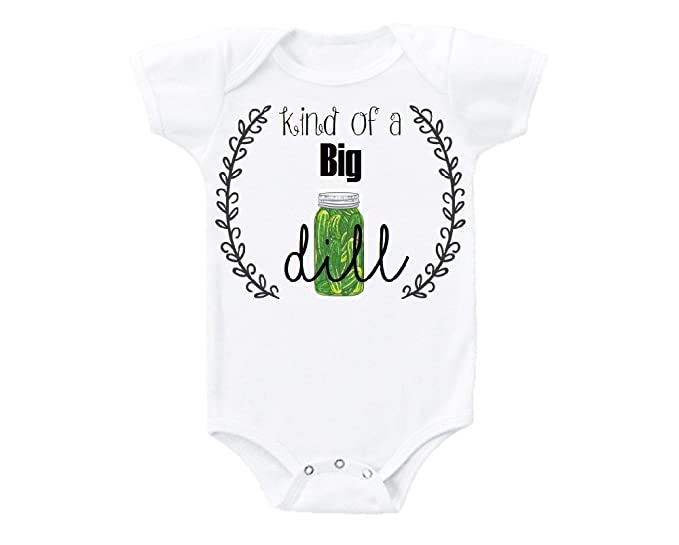 f04a6c4ea Kind of a BIG DILL Deal Funny Cute Baby Onesie Gift Novelty Tshirt Costume Babies  Bodysuit