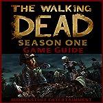 The Walking Dead Season One Game Guide |  HiddenStuff Entertainment