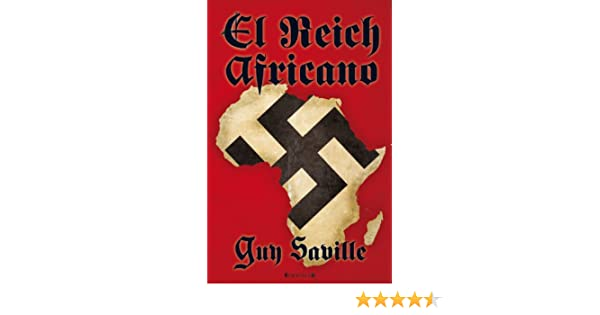 El reich africano (Grandes Novelas) (Spanish Edition): Guy Saville: 9788466647458: Amazon.com: Books