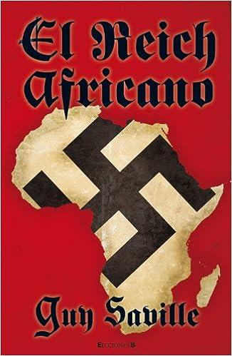 El reich africano (Grandes Novelas) (Spanish Edition): Guy Saville: 9788466647458: Amazon.com: Books
