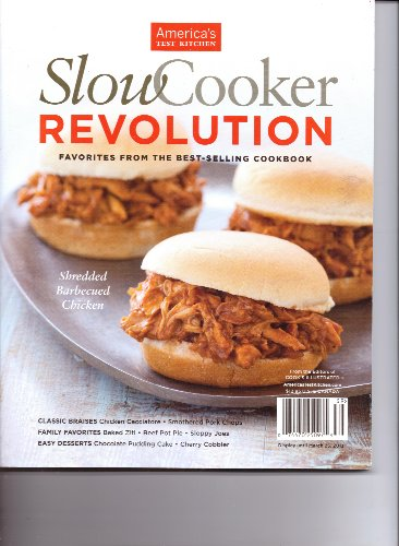 SLOW COOKER REVOLUTION Magazine - Favorites from the Best-Selling Cookbook. 2012/2013.