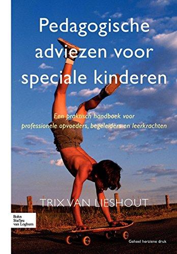 Pedagogische adviezen voor speciale kinderen: Prakt.hb.prof.opvoeders, begeleiders, leerkrachten (Dutch Edition)