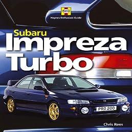 subaru impreza turbo haynes enthusiast guide series amazon co uk rh amazon co uk 2002 WRX Impreza WRX STI