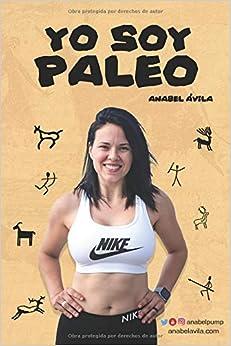 Yo Soy Paleo por Anabel Ávila epub