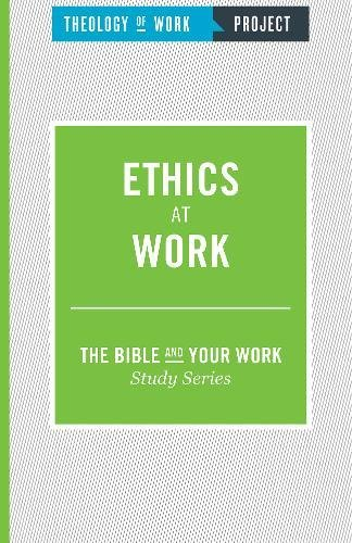 Download Ethics at Work (Bible and Your Work Study) PDF