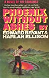 Phoenix Without Ashes, Harlan Ellison and Edward Bryant, 1495286630