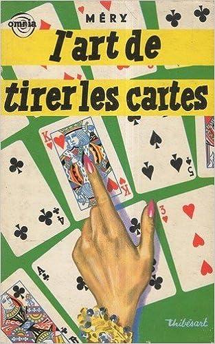 Amazon.fr - L art de tirer les cartes, méthodes modernes - Mery J. - Livres 999063d1fd25