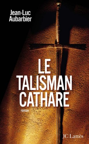 Le Talisman Cathare Romans Historiques French Edition