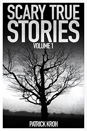 Scary True Stories Vol. 1 ()