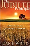 img - for The Jubilee Principle: God's Plan for Economic Freedom book / textbook / text book