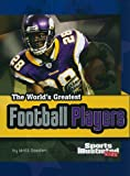 The World's Greatest Football Players, Matt Doeden, 1429648716