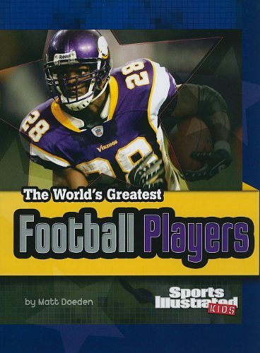 The World's Greatest Football Players (The World's Greatest Sports Stars (Sports Illustrated for Kids))