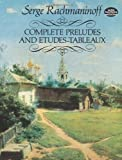 Complete Preludes and Etudes-Tableaux (Dover Music for Piano) by Rachmaninoff, Serge, Classical Piano Sheet Music [Paperback(1988/7/1)]