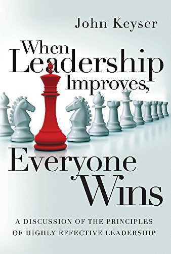 When Leadership Improves, Everyone Wins: A Discussion of the Principles of Highly Effective Leadership