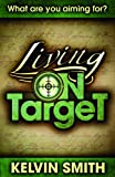 img - for Living on Target: What Are You Aiming For? book / textbook / text book