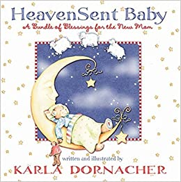 Heaven Sent Baby A Bundle Of Blessings For The New Mom Amazoncom