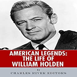 American Legends: The Life of William Holden