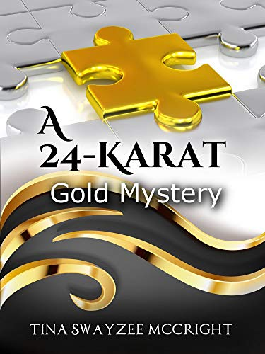 A 24-Karat Gold Mystery (Lost American Treasures Book 1) by [McCright, Tina Swayzee]