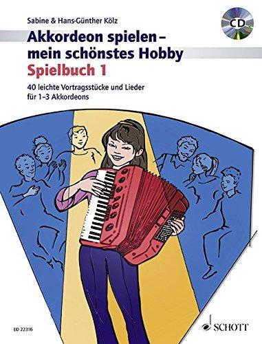 Akkordeon spielen - mein schönstes Hobby: Spielbuch 1. Band 1. 1-3 Akkordeons. Spielbuch mit CD.