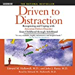 Driven to Distraction: Recognizing and Coping with Attention Deficit Disorder | Edward M. Hallowell M.D.,John J. Ratey M.D.