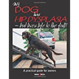 My Dog Has Hip Dysplasia: What You Need to Know & How You Can Help