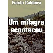 Um milagre aconteceu (Portuguese Edition)