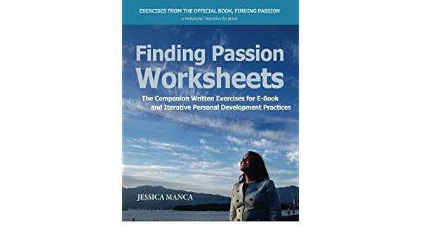Finding Passion Worksheets: The Companion Written Exercises for E ...